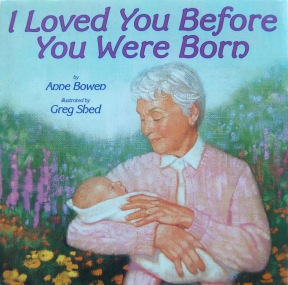 I loved you before you were born